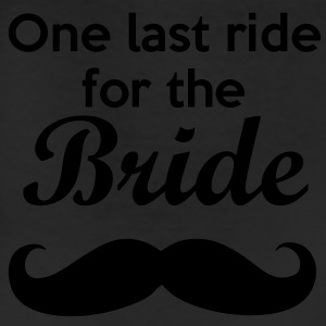 One last ride for the Bride Bachelorette Women's T-Shirts - Leggings