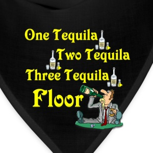 One tequila, Two tequila, Three Tequila, Flour #2 T-Shirts - Bandana