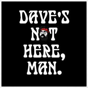 Dave's not here large buttons - Men's T-Shirt