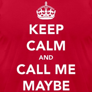 Keep Calm and Call Me Maybe Carly Rae Jepson Hoodies - Men's T-Shirt by American Apparel