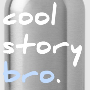 Cool Story Bro! - Water Bottle