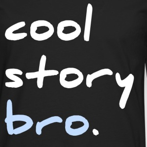 Cool Story Bro! - Men's Premium Long Sleeve T-Shirt