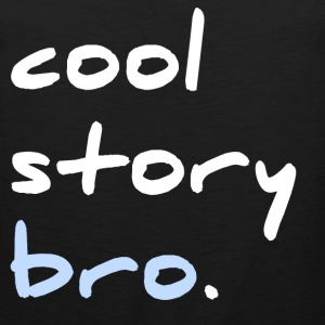 Cool Story Bro! - Men's Premium Tank