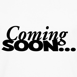 coming soon T-Shirts - Men's Premium Long Sleeve T-Shirt
