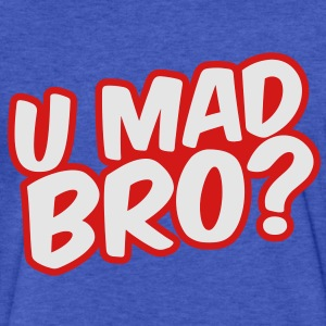U Mad Bro? Sweatshirts - Fitted Cotton/Poly T-Shirt by Next Level