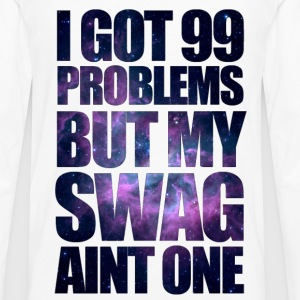 I GOT 99 PROBLEMS BUT MY SWAG AIN'T ONE T-Shirts - Men's Premium Long Sleeve T-Shirt