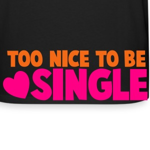 TOO NICE TO BE SINGLE with a love heart Athletic Wear - Men's Premium Long Sleeve T-Shirt
