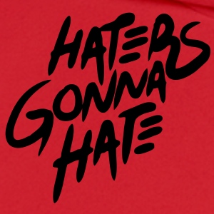 Haters Gonna Hate T-Shirts - stayflyclothing.com - Men's Hoodie
