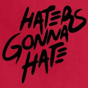 Haters Gonna Hate T-Shirts - stayflyclothing.com - Adjustable Apron