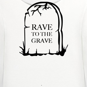 Rave to the grave tombstone for the party generation T-Shirts - Contrast Hoodie