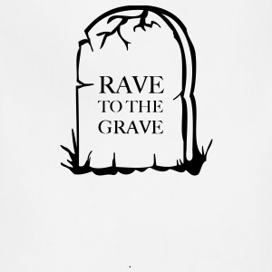 Rave to the grave tombstone for the party generation T-Shirts - Adjustable Apron