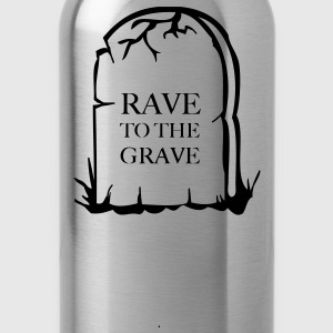 Rave to the grave tombstone for the party generation T-Shirts - Water Bottle