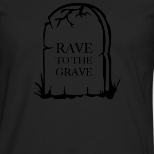 Rave to the grave tombstone for the party generation T-Shirts - Men's Premium Long Sleeve T-Shirt
