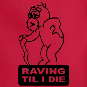 Raving til I die  - Adjustable Apron