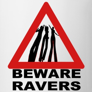 Beware Ravers warning sign - Coffee/Tea Mug