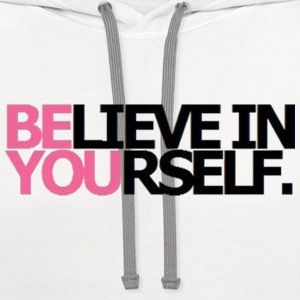 Be You Believe In Yourself Women's T-Shirts - Contrast Hoodie