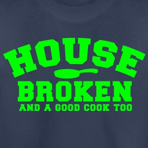 HOUSE BROKEN and a good cook TOO! with pan Kids' Shirts - Toddler Premium T-Shirt
