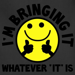 I'm bringing it- WHATEVER 'it' IS! with yellow cute smiley and thumbs up! Athletic Wear - Adjustable Apron