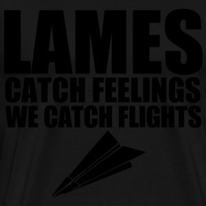 Lames Catch Feelings We Catch Flights Long Sleeve Shirts - stayflyclothing.com - Men's Premium T-Shirt