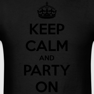 Keep Calm And Party On Hoodies - stayflyclothing.com - Men's T-Shirt