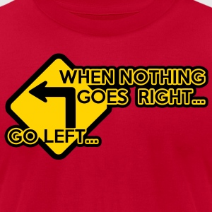 When nothing goes right ... Hoodies - Men's T-Shirt by American Apparel