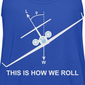 This is how we roll Hoodies - Women's Flowy Tank Top by Bella