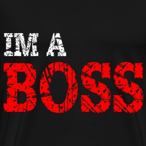 IM A BOSS Hoodies - Men's Premium T-Shirt