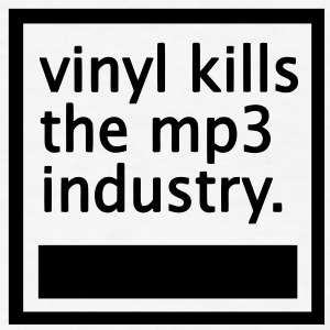 vinyl kills the mp3 industry - Men's T-Shirt