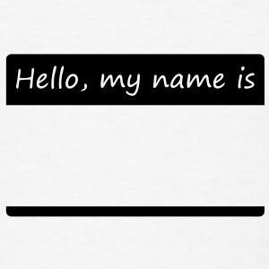 Hello, my name is - Men's T-Shirt