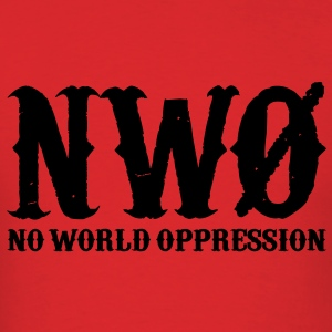 NWO: No World Oppression (White) - Hoodie - Men's T-Shirt