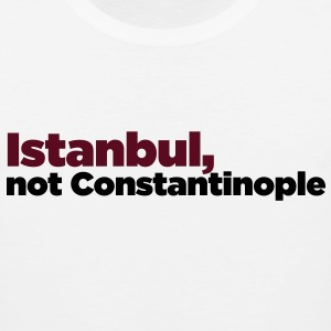 Instanbul, not Constantinople T-Shirts - Men's Premium Tank
