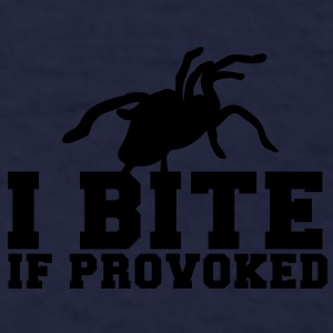 I BITE! if provoked! creepy spider scary!  Caps - Men's T-Shirt