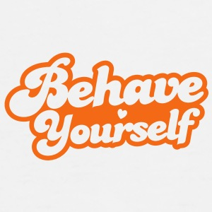 behave yourself Caps - Men's Premium T-Shirt