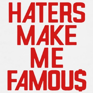 HATERS MAKE ME FAMOUS - Men's Premium T-Shirt