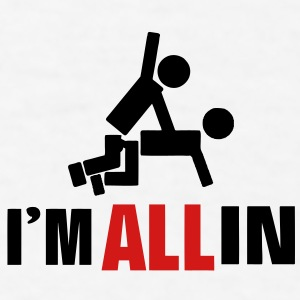 I'M ALL IN - Men's T-Shirt