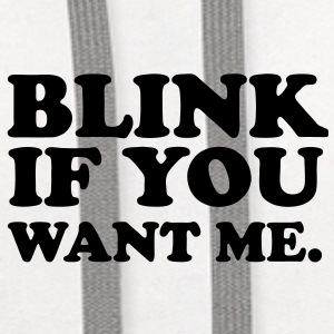 BLINK IF YOU WANT ME. - Contrast Hoodie