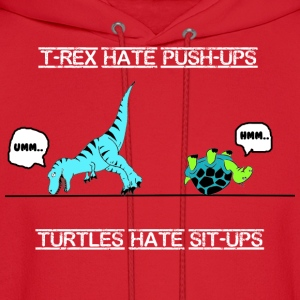 T-rex hate push-ups and turtles hate sit-ups womens american apparel - Men's Hoodie