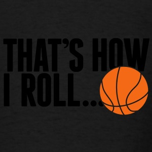 that's how i roll Bags  - Men's T-Shirt