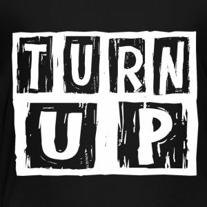 turn_up1 Sweatshirts - Toddler Premium T-Shirt