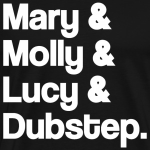 Mary and Molly and Lucy and Dubstep Hoodies - Men's Premium T-Shirt