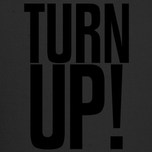 TURN UP! T-Shirts - Trucker Cap