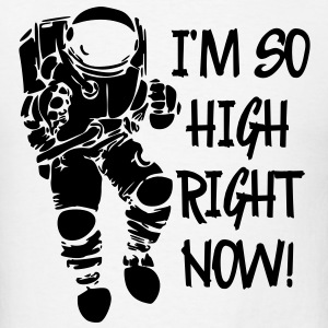 I'm So High Right Now Hoodies - Men's T-Shirt