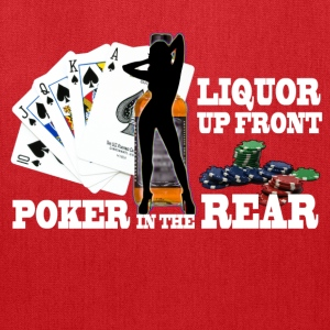 liquor up front poker in the rear - Tote Bag