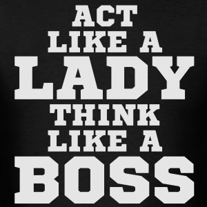Act Like Lady Think Like A Boss Vector Graphic Hoodies - Men's T-Shirt