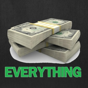 Money = Everything. T-Shirts - Tote Bag