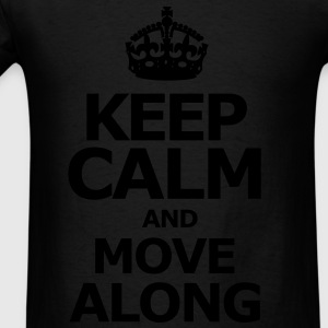 keep_calm_and_move_along Long Sleeve Shirts - Men's T-Shirt