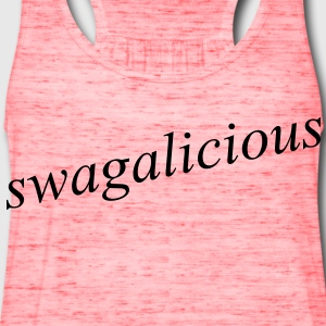 Swagalicious - Women's Flowy Tank Top by Bella