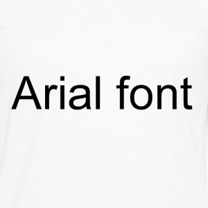 Arial font funny shirt - Men's Premium Long Sleeve T-Shirt