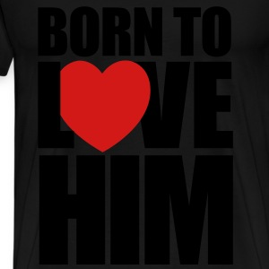 born_to_love_him - Couples Shirts - Men's Premium T-Shirt