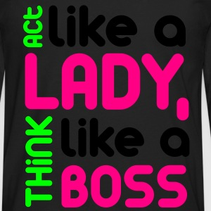 Act Like a Lady Think Like a Boss - Men's Premium Long Sleeve T-Shirt
